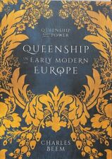 Queenship in Early Modern Europe by Charles Beem 9781137005076 | Brand New