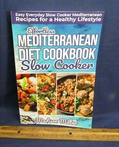 Effortless Mediterranean Diet Slow Cooker Cookbook: Easy Everyday Slow Cooker...