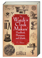 Watch and Clock Makers Handbook, Dictionary and Guide by F J Britten (Paperback)
