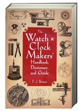 WATCH & CLOCK MAKERS HANDBOOIK DICTIONARY GUIDE (pb) Britten New