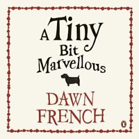 DAWN FRENCH A TINY BIT MARVELLOUS CD AUDIO BOOK NEW SEALED 8 DISC READ BY AUTHOR