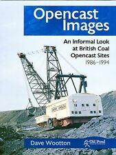 Opencast Images An informal look at British Coal Opencast sites 1986-1994