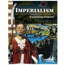 Imperialism: Expanding Empires (library bound) (Social Studies-ExLibrary