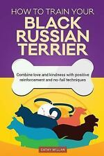 How to Train Your Black Russian Terrier (Dog Training Collection) : Combine.