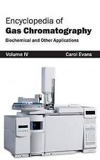 Encyclopedia of Gas Chromatography: Volume 4 (Biochemical and Other...