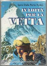 Spiro Dalla Porta Xydias IN LOTTA PER LA VETTA San Rocco 1993 Alpinismo