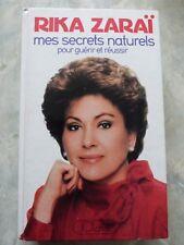 Rika Zaraï - Mes secrets naturels (pour guérir et réussir)