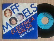 "OFF MODELS - ELECTRICA SALSA (BABA BABA) - 45 GIRI 7"" ITALY"
