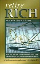 Retire Rich With Your Self-Directed IRA: What Your Broker & Banker Don't Want Yo