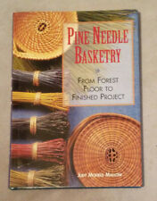Pine Needle Basketry, From Forest Floor To Finished Project, 1997