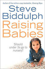 Raising Babies: Why Your Love is Best, By Steve Biddulph,in Used but Acceptable