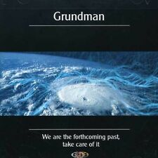 We Are The Forthcoming Past Take Care Of It - Grundman (2004, CD NEUF)