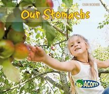 Our Stomachs (Our Bodies (Heinemann Hardcover))