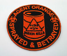 AGENT ORANGE SPRAYED & BETRAYED  Military Veteran Vietnam Biker Patch P4905  E