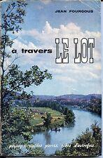 A TRAVERS LE LOT - Jean Fourgous 1963 - Cahors Midi-Pyrénées