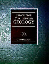 NEW Principles of Precambrian Geology by Alan M. Goodwin