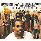David Murray - Devil Tried to Kill Me (2009)
