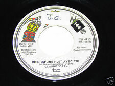 """CLAUDE SOREL Rien Qu'une Nuit Avec Toi/C'est Toujours Pareil 45 RPM 7"""" Totem G+"""