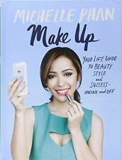 Make Up Your Life: Your Guide to Beauty, Style, and Success - Online and off, Mi