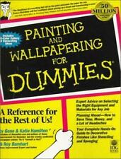 For Dummies: Painting and Wallpapering for Dummies by Katie Hamilton and Gene...