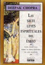 Las Siete Leyes Espirituales del Exito (Spanish Edition) by Deepak Chopra