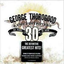 GEORGE THOROGOOD - GREATEST HITS - 30 YEARS OF ROCK [CD]