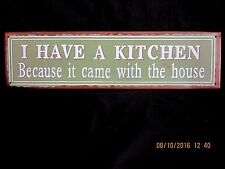 I HAVE A KITCHEN IT CAME WITH THE HOUSE-VINTAGE STYLE TIN/METAL WALL PLAQUE/SIGN