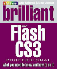 NEW Brilliant Flash CS3: What You Need to Know and How to Do it by Andy Anderson