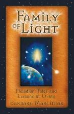 Family of Light: Pleiadian Tales and Lessons in Living by Barbara Marciniak