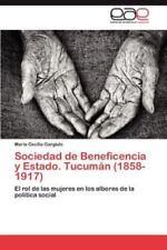 Sociedad De Beneficencia Y Estado. Tucum?n (1858-1917): El Rol De Las Mujeres...