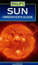 Philip's Sun Observer's Guide (Philip's Astronomy) by Pam Spence