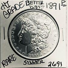 1891 MORGAN SILVER DOLLAR HI GRADE GENUINE U.S. MINT RARE COIN 2691