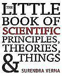 The Little Book of Scientific Principles, Theories, & Things Verma, Surendra Pa