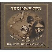 The Unwanted - Music from the Atlantic Fringe (2009)