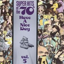 Super Hits of the '70s: Have a Nice Day, Vol. 5 by Various Artists (CD, Jan-1990