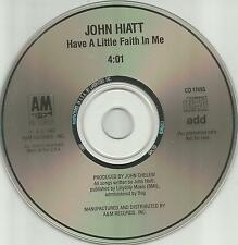 JOHN HIATT Have a Little Faith in Me 1987 PROMO Radio DJ CD Single USA MINT