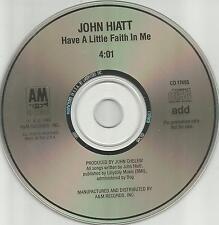 JOHN HIATT Have a Little Faith in Me 1987 PROMO Radio DJ CD Single USA MINT