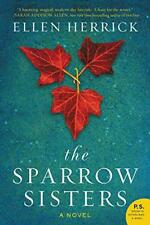 The Sparrow Sisters: A Novel by Herrick, Ellen | Paperback Book | 9780062386342