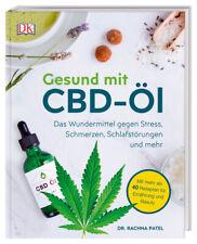 Gesund mit CBD-Öl: Das Wundermittel gegen Stress, Schmerzen, Schlafstörungen und