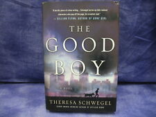 "Theresa Schwegel's ""The Good Boy"" Hardcover Novel"
