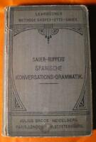 Sauer Ruppert Spanische Konversations Grammatik  Vintage 1912 (German)