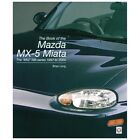 Mazda MX5 MK2-2.5  'complete story of the 2nd generation MX5's' by Brian Long MG