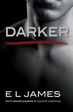 Darker : Fifty Shades Darker As Told by Christian by E. L. James (2017, Trade Paperback)