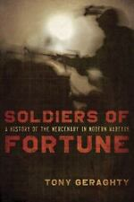 NEW - Soldiers of Fortune: A History of the Mercenary in Modern Warfare