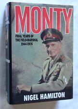 MONTY FINAL YEARS OF FIELD MARSHAL 1944 1976 by NIGEL HAMILTON HARDBACK 1987 1ST