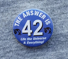 The Answer is 42! - Hitchhikers Guide to the Galaxy - Small Badge - 25mm Diam.