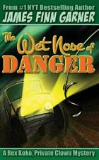 Rex Koko, Private Clown: The Wet Nose of Danger by James Garner (2014,...