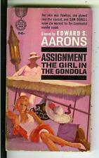 ASSIGNMENT: GIRL IN THE GONDOLA Aarons, Gold Medal #1661 spy gga pulp vintage pb