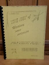 The Art of Weaving Hackles for Trout Flies by George F Grant First Printing 1971