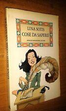 LINA SOTIS - COSE DA SAPERE - ARNOLDO MONDADORI EDITORE - SR5